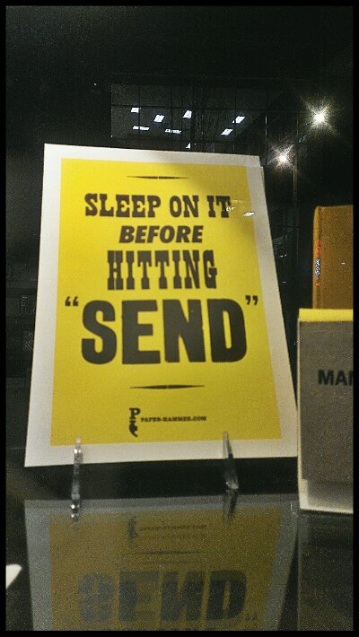 "Sleep on it before hitting ""send"""